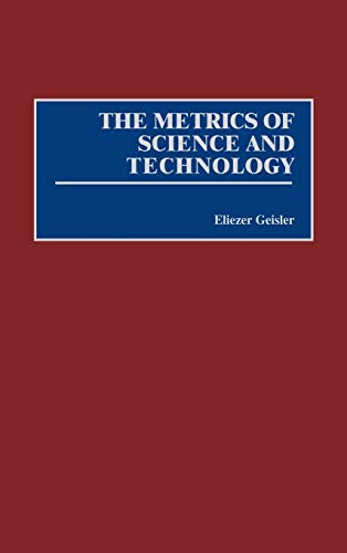 The Metrics of Science and Technology: Geisler, Eliezer
