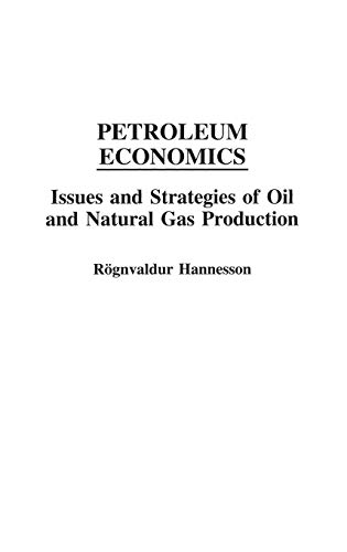 Petroleum Economics: Issues And Strategies Of Oil