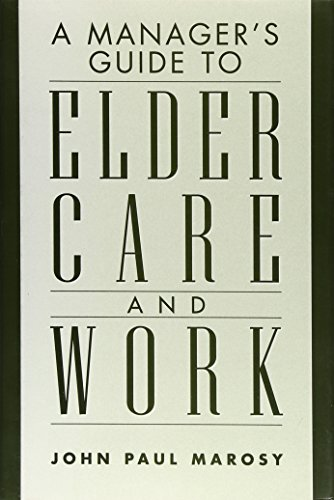 9781567202298: A Manager's Guide to Elder Care and Work