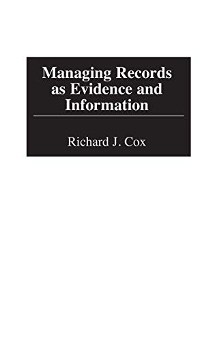 9781567202311: Managing Records as Evidence and Information