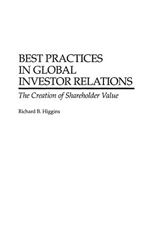 9781567202489: Best Practices in Global Investor Relations: The Creation of Shareholder Value