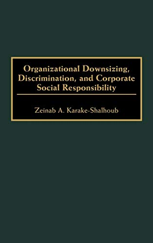9781567202519: Organizational Downsizing, Discrimination, and Corporate Social Responsibility