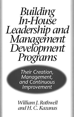9781567202588: Building In-House Leadership and Management Development Programs: Their Creation, Management, and Continuous Improvement