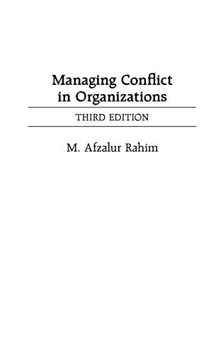 Managing Conflict in Organizations, 3rd Edition: M. Afzalur Rahim
