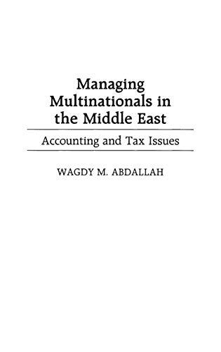 9781567202670: Managing Multinationals in the Middle East: Accounting and Tax Issues