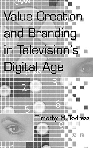 9781567202724: Value Creation and Branding in Television's Digital Age