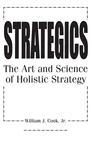 9781567202786: Strategics: The Art and Science of Holistic Strategy