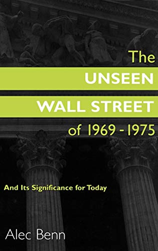 9781567203332: The Unseen Wall Street of 1969-1975: And Its Significance for Today