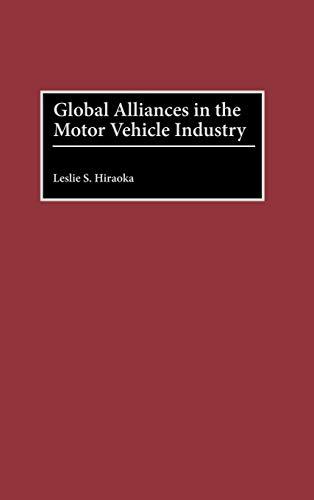Global Alliances in the Motor Vehicle Industry: Leslie S. Hiraoka