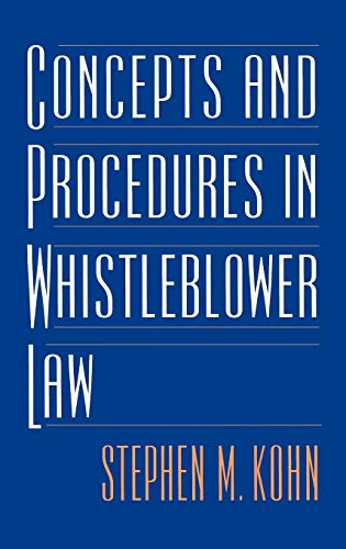 Concepts and Procedures in Whistleblower Law: Kohn, Stephen M.