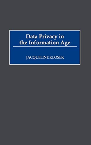 DATA PRIVACY IN THE INFORMATION AGE.: Klosek, Jacqueline.