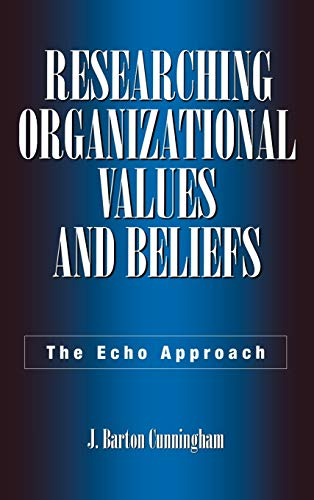 9781567203721: Researching Organizational Values and Beliefs: The Echo Approach