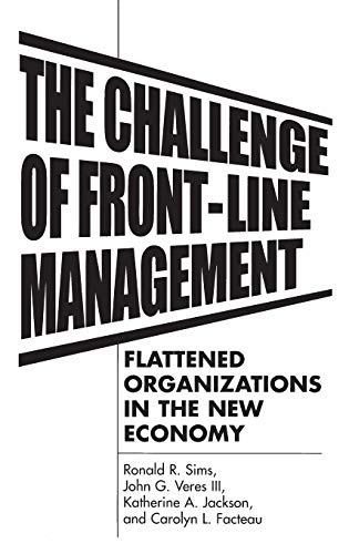 9781567203738: The Challenge of Front-Line Management: Flattened Organizations in the New Economy