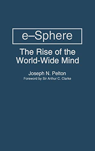 9781567203905: e-Sphere: The Rise of the World-Wide Mind