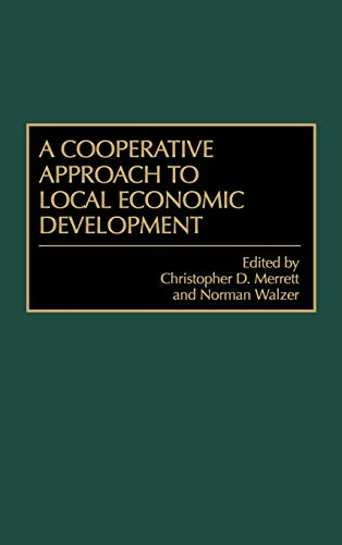 9781567203950: A Cooperative Approach to Local Economic Development