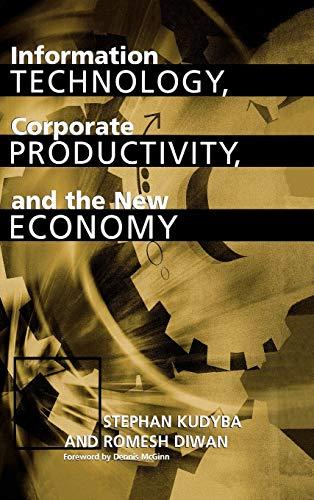 Information Technology, Corporate Productivity, and the New Economy: Stephan Kudyba
