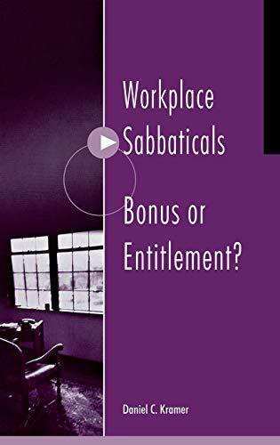 Workplace Sabbaticals -- Bonus or Entitlement?: Daniel C. Kramer