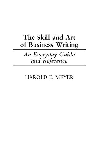 9781567204575: The Skill and Art of Business Writing: An Everyday Guide and Reference