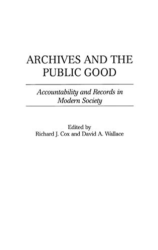 9781567204698: Archives and the Public Good: Accountability and Records in Modern Society