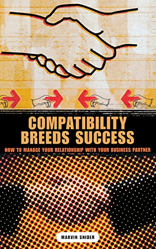 9781567204896: Compatibility Breeds Success: How to Manage Your Relationship with Your Business Partner