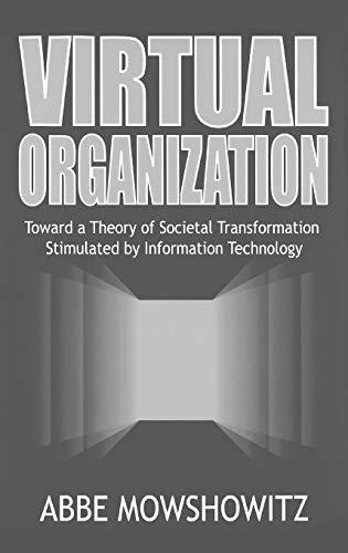 Virtual Organization: Toward a Theory of Societal Transformation Stimulated by Information ...