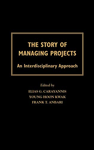 9781567205060: The Story of Managing Projects: An Interdisciplinary Approach
