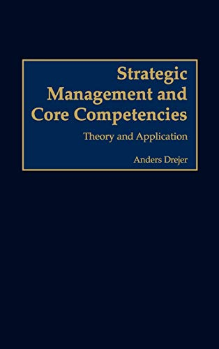 9781567205084: Strategic Management and Core Competencies: Theory and Application