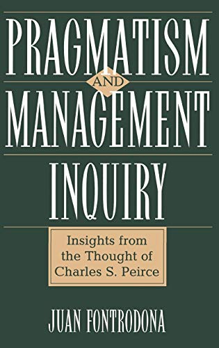 9781567205152: Pragmatism and Management Inquiry: Insights from the Thought of Charles S. Peirce