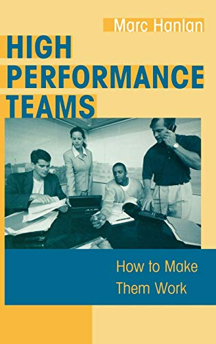 9781567205374: High Performance Teams: How to Make Them Work