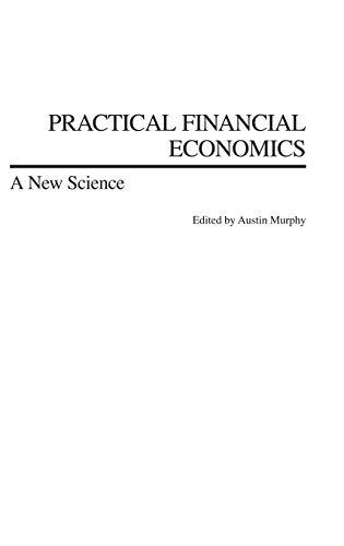 9781567205398: Practical Financial Economics: A New Science