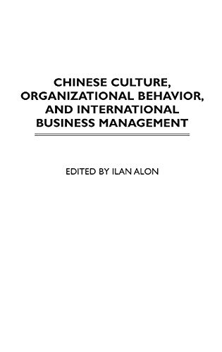 Chinese Culture, Organizational Behavior, and International Business Management: Alon, Ilan