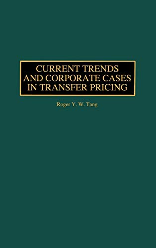 9781567205503: Current Trends and Corporate Cases in Transfer Pricing