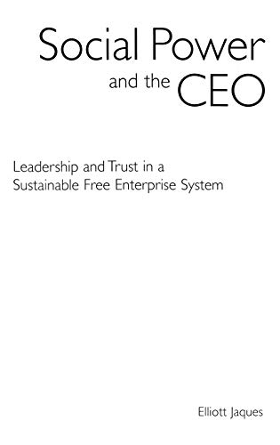 Social Power and the Ceo, by Jaques: Jaques, Elliott