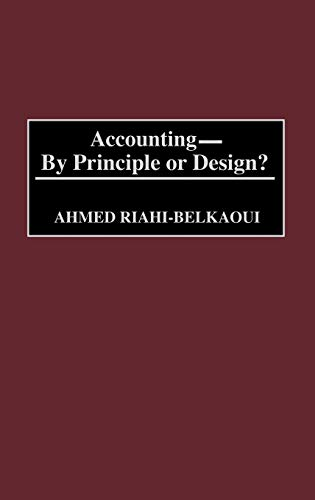 9781567205534: Accounting--By Principle or Design?