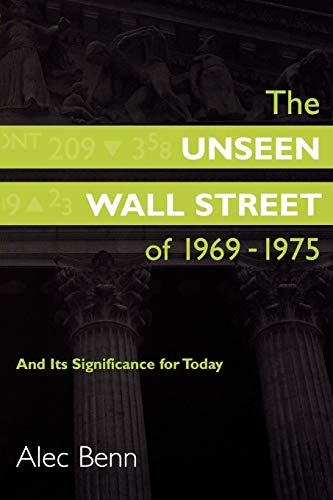 9781567205930: The Unseen Wall Street of 1969-1975: And Its Significance for Today