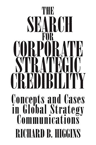 9781567205961: The Search for Corporate Strategic Credibility: Concepts and Cases in Global Strategy Communications