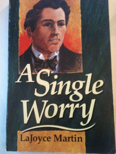 A Single Worry (1567220118) by Lajoyce Martin