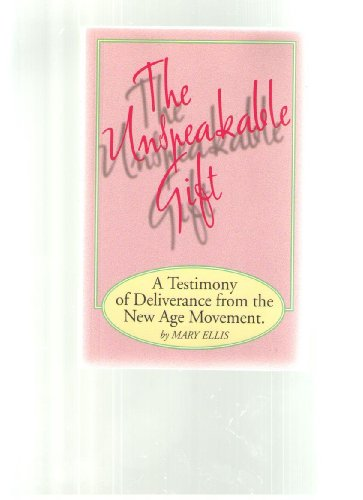 9781567220155: The Unspeakable Gift: A Testimony of Deliverance from the New-Age Movement
