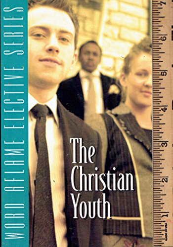 The Christian Youth - Word Aflame Elective: C A Brewer