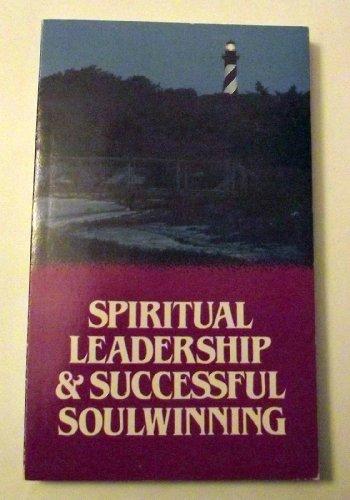 Spiritual Leadership & Successful Soulwinning (Word Aflame: P.D. Buford; Kelsey