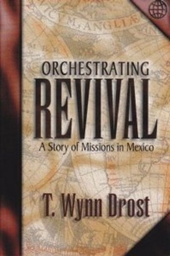 9781567221428: Orchestrating Revival: A Story of Missions in Mexico