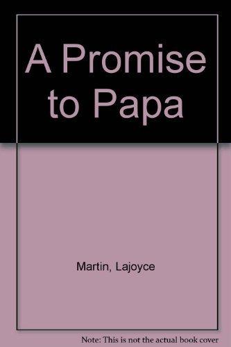 A Promise to Papa: Martin, Lajoyce