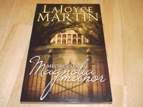 The Mistress of Magnolia Manor: LaJoyce Martin