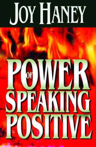 The Power Of Speaking Positive (1567226558) by Joy Haney