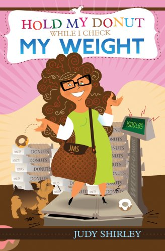 Hold my Donut While I Check My Weight Flip Book: Judy Shirley