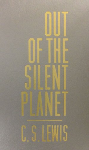 Out of the Silent Planet: C. S. Lewis