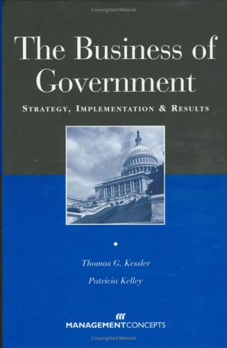 The Business of Government: Strategy, Implementation &: Thomas G. Kessler,