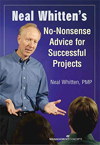 9781567261554: Neal Whitten's No-Nonsense Advice for Successful Projects