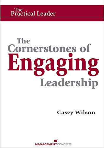 9781567262186: The Cornerstones of Engaging Leadership (The Practical Leader)