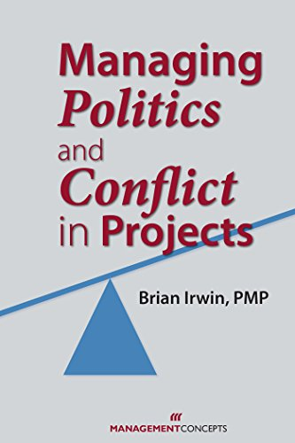 9781567262216: Managing Politics and Conflict in Projects